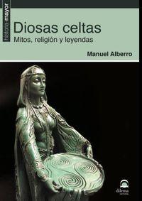 Diosas Celtas - Mitos, Religion Y Leyendas - Manuel Alberro