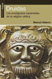 DRUIDAS - LOS PRODIGIOSOS SACERDOTES DE LA RELIGION CELTICA