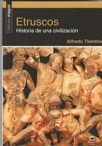 ETRUSCOS - HISTORIA DE UNA CIVILIZACION