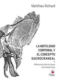 MOTILIDAD CORPORAL Y EL CONCEPTO SACROCRANEAL, LA - REFLEXIONES SOBRE LAS BASES DEL METODO POYET