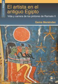 ARTISTA EN EL ANTIGUO EGIPTO, EL - VIDA Y CARRERA DE LOS PINTORES DE RAMSES II