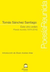ESTE OTRO ORDEN - POESIA REUNIDA (1979-2016)
