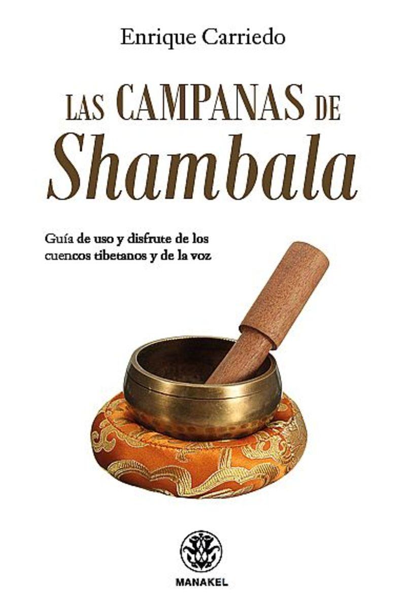 CAMPANAS DE SHAMBALA, LAS - GUIA DE USO Y DISFRUTE DE LOS CUENCOS TIBETANOS Y DE LA VOZ