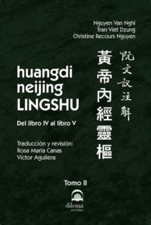 HUANGDI NEIJING LINGSHU II - DEL LIBRO IV AL LIBRO V