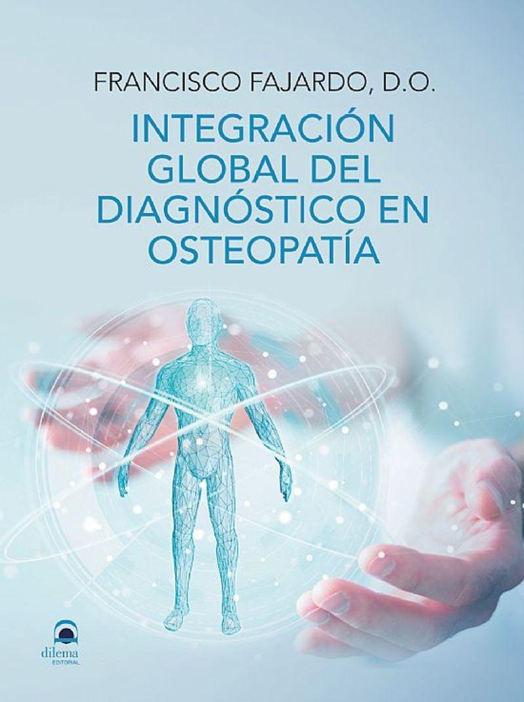 integracion global del diagnostico en osteopatia - Francisco Fajardo Ruiz