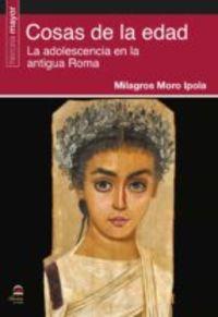 COSAS DE LA EDAD - LA ADOLESCENCIA EN LA ANTIGUA ROMA