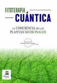 FITOTERAPIA CUANTICA - LA CONCIENCIA DE LAS PLANTAS MEDICINALES