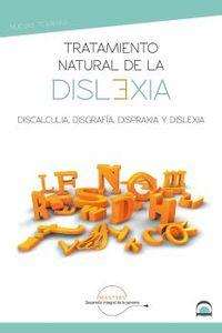 TRATAMIENTO NATURAL DE LA DISLEXIA - DISCALCULIA, DISFRAFIA, DISPRAXIA Y DISLEXIA