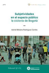 SUBJETIVIDADES EN EL ESPACIO PUBLICO - LA CICLOVIA DE BOGOTA