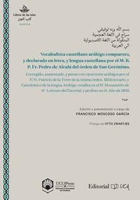 Vocabulista Castellano Arabico - Compuesto, Y Declarado En Letra, Y Lengua Castellana Por El M. R. P. Fr. Pedro De Alcala Del Orden De San Geronimo - Aa. Vv.