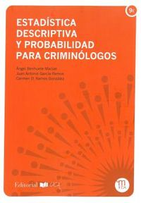 Estadistica Descriptiva Y Probabilidad Para Criminologos - Angel Berihuete Macias / Juan Antonio Garcia Ramos / Carmen D. Ramos Gonzalez