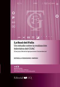 FINAL DEL FALLA, LA - UN ESTUDIO SOBRE LA REALIZACION TELEVISIVA DEL COAC