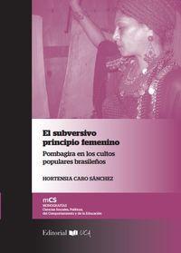 SUBVERSIVO PRINCIPIO FEMENINO, EL - POMBAGIRA EN LOS CULTOS POPULARES BRASILEÑOS