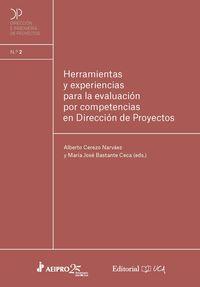 HERRAMIENTAS Y EXPERIENCIAS PARA LA EVALUACION POR COMPETENCIAS EN DIRECCION DE PROYECTOS
