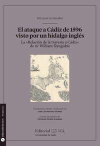 ATAQUE A CADIZ DE 1596 VISTO POR UN HIDALGO INGLES, EL - LA RELACION DE LA TRAVESIA A CADIZ DE SIR WILLIAM SLYNGISBIE