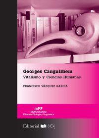 Georges Canguilhem - Vitalismo Y Ciencias Humanas - Francisco Vazquez Garcia