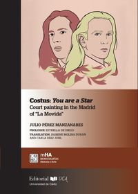 "Costus: You Are A Star - Court Painting In The Madrid Of ""la Movida"" - Julio Perez Manzanares"