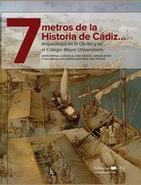 7 METROS DE LA HISTORIA DE CADIZ. .. - ARQUEOLOGIA EN EL OLIVILLO Y EN EL COLEGIO MAYOR UNIVERSITARIO