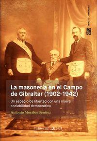 MASONERIA EN EL CAMPO DE GIBRALTAR, LA (1902-1942) - UN ESPACIO DE LIBERTAD CON UNA NUEVA SOCIABILIDAD DEMOCRATICA