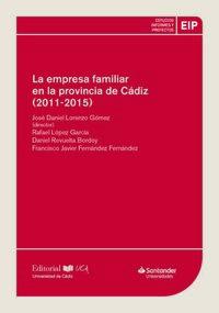 EMPRESA FAMILIAR EN LA PROVINCIA DE CADIZ, LA (2011-2015)
