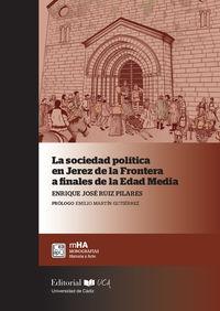 SOCIEDAD POLITICA EN JEREZ DE LA FRONTERA A FINALES DE LA EDAD MEDIA, LA