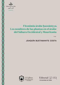 FITONIMIA ARABE HASSANIYYA - LOS NOMBRES DE LAS PLANTAS EN EL ARABE DEL SAHARA OCCIDENTAL Y MAURITANIA