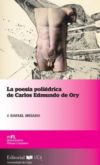 POESIA POLIEDRICA DE CARLOS EDMUNDO DE ORY, LA