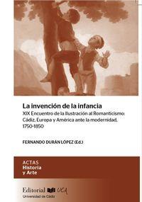 LA INVENCION DE LA INFANCIA - XIX ENCUENTRO DE LA ILUSTRACION AL ROMANTICISMO: CADIZ, EUROPA Y AMERICA ANTE LA MODERNIDAD, 1750-1850