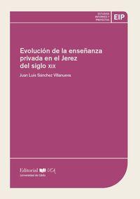 EVOLUCION DE LA ENSEÑANZA PRIVADA EN EL JEREZ DEL SIGLO XIX