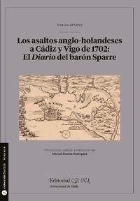 LOS ASALTOS ANGLO-HOLANDESES A CADIZ Y VIGO DE 1702: EL DIARIO DEL BARON SPARRE