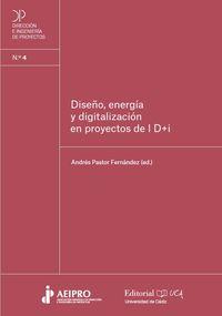 DISEÑO, ENERGIA Y DIGITALIZACION EN PROYECTOS DE I+D+I