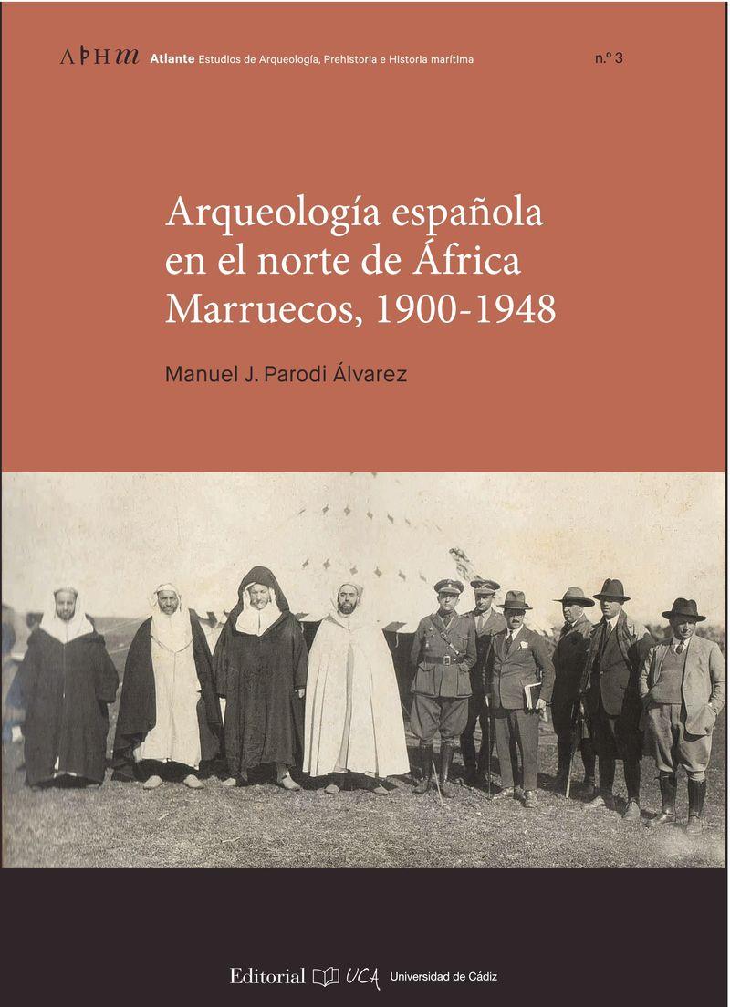 ARQUEOLOGIA ESPAÑOLA EN EL NORTE DE AFRICA - MARRUECOS, 1900-1948