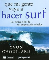 Que Mi Gente Vaya A Hacer Surf - Yvon Chouinard