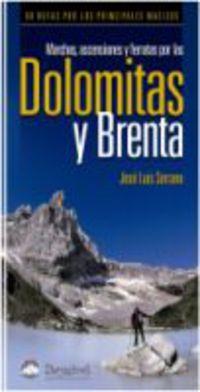 Dolomitas Y Brenta - Marchas, Ascensiones Y Ferratas Por Las - Jose Luis Serrano