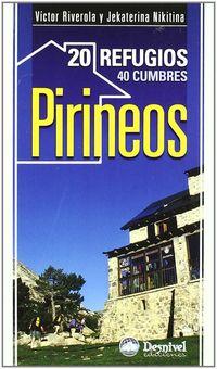 Pirineos - 20 Refugios, 40 Cumbres - Victor Riverola / Jekaterina Nikitina