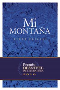 MI MONTAÑA (2010 PREMIO DESNIVEL DE LITERATURA)