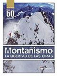 (7 ED) MONTAÑISMO - LA LIBERTAD DE LAS CIMAS
