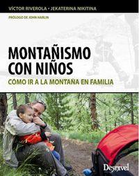 Montañismo Con Niños - Como Ir A La Montaña En Familia - Victor Riverola / Jekaterina Nikitina