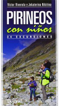 Pirineos Con Niños - 34 Excursiones - Victor Riverola / Jekaterina Nikitina