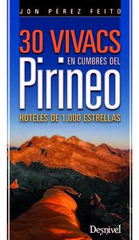 30 Vivacs - En Cumbres Del Pirineo - Hoteles De 1000 Estrellas - Jon Perez Feito