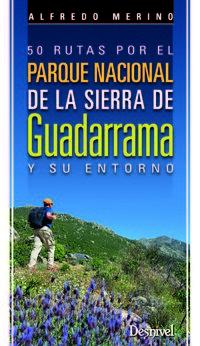 50 Rutas Por El Parque Nacional De La Sierra De Guadarrama - Alfredo Merino