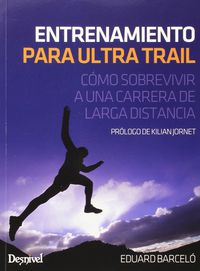 ENTRENAMIENTO PARA ULTRA TRAIL - COMO SOBREVIVIR A UNA CARRETERA DE LARGA DISTANCIA