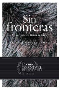 Sin Fronteras (2015 Premio Desnivel De Literatura) - Vicente Garcia Campo