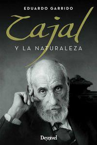 Cajal Y La Naturaleza - Eduardo Garrido