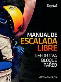 Manual De Escalada Libre - Deportiva, Bloque, Pared - Maximo Murcia