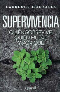 Supervivencia - Quien Sobrevive, Quien Muere Y Por Que - Laurence Gonzales