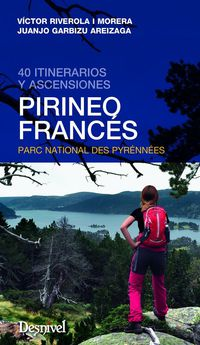 Pirineo Frances - 40 Itinerarios Y Ascensiones - Victor Riverola / Juanjo Garbizu