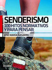 Senderismo - 100 Hitos Normativos Y Para Pensar - Jose Maria Nasarre Sarmiento