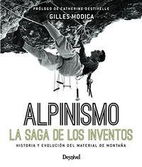 ALPINISMO, LA SAGA DE LOS INVENTOS - HISTORIA Y EVOLUCION DEL MATERIAL DE MONTAÑA
