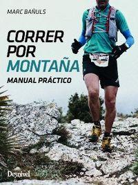 Correr Por La Montaña - Manual Practico - Marc Bañuls